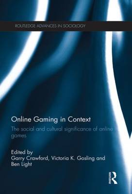 Online Gaming in Context: The social and cultural significance of online games - Routledge Advances in Sociology (Paperback)