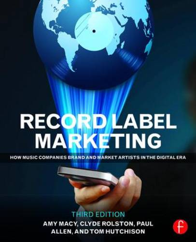 Record Label Marketing: How Music Companies Brand and Market Artists in the Digital Era (Paperback)