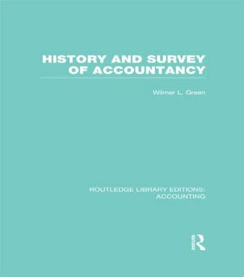 History and Survey of Accountancy - Routledge Library Editions: Accounting (Hardback)