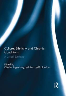 Culture, Ethnicity and Chronic Conditions: A Global Synthesis (Hardback)
