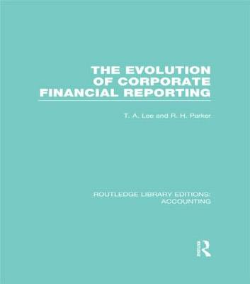Evolution of Corporate Financial Reporting - Routledge Library Editions: Accounting (Hardback)