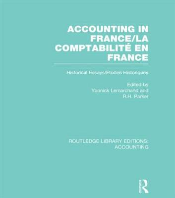 Accounting in France: Historical Essays/Etudes Historiques - Routledge Library Editions: Accounting (Hardback)