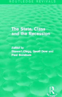 The State, Class and the Recession - Routledge Revivals (Paperback)