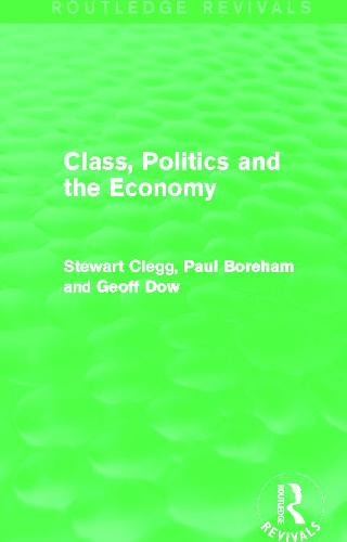 Class, Politics and the Economy - Routledge Revivals (Paperback)