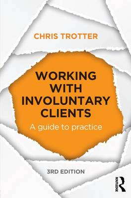 Working with Involuntary Clients: A Guide to Practice (Hardback)