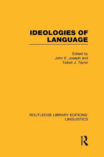 Ideologies of Language - Routledge Library Editions: Linguistics (Hardback)