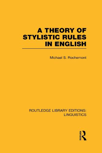 A Theory of Stylistic Rules in English - Routledge Library Editions: Linguistics (Hardback)