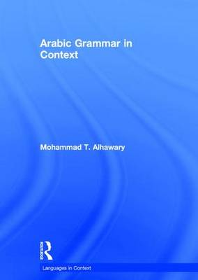 Arabic Grammar in Context - Languages in Context (Hardback)