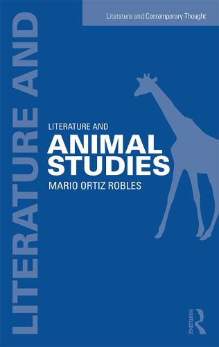 Literature and Animal Studies - Literature and Contemporary Thought (Paperback)