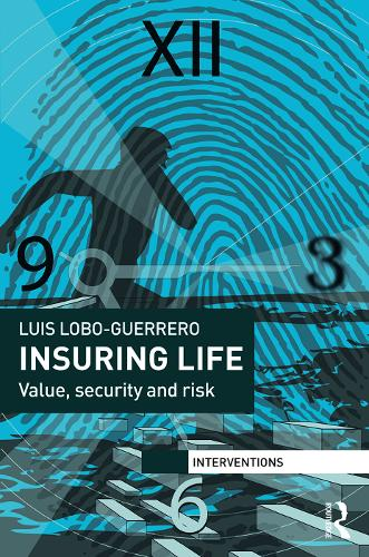 Insuring Life: Value, Security and Risk (Hardback)
