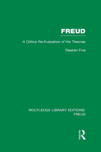 Freud: A Critical Re-evaluation of his Theories - Routledge Library Editions: Freud (Hardback)