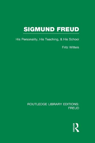 Sigmund Freud: His Personality, his Teaching and his School - Routledge Library Editions: Freud (Hardback)