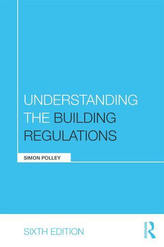 Understanding the Building Regulations - Understanding Construction (Paperback)