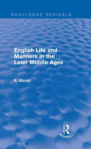 English Life and Manners in the Later Middle Ages (Hardback)