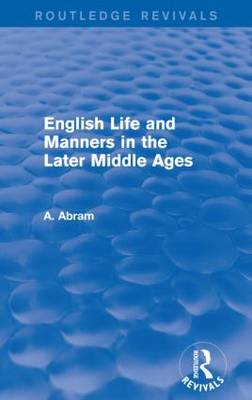 English Life and Manners in the Later Middle Ages (Paperback)