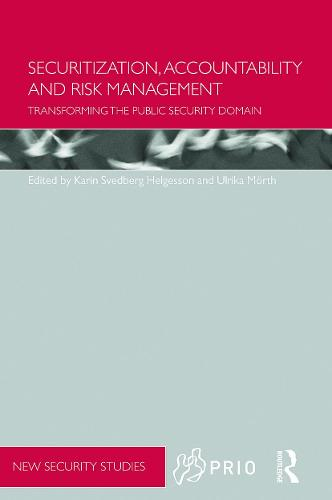 Securitization, Accountability and Risk Management: Transforming the Public Security Domain - PRIO New Security Studies (Paperback)