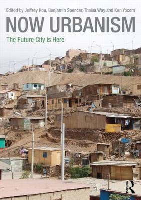 Now Urbanism: The Future City is Here (Paperback)
