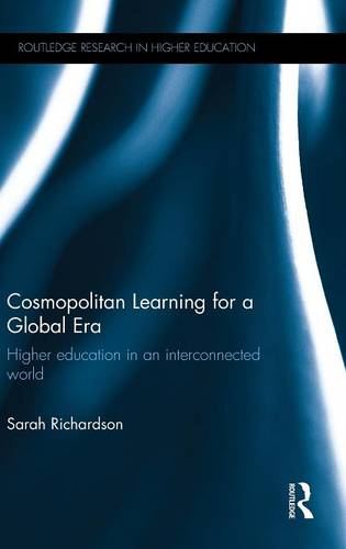 Cosmopolitan Learning for a Global Era: Higher education in an interconnected world - Routledge Research in Higher Education (Hardback)