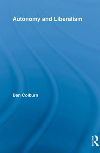 Autonomy and Liberalism (Paperback)
