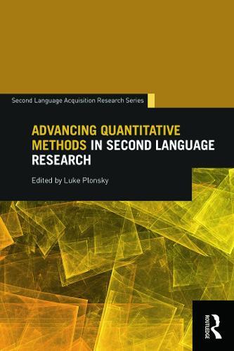 Advancing Quantitative Methods in Second Language Research - Second Language Acquisition Research Series (Paperback)