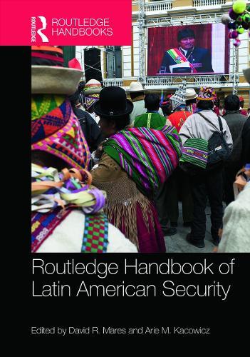 Routledge Handbook of Latin American Security (Hardback)