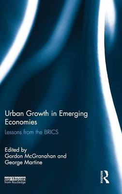 Urban Growth in Emerging Economies: Lessons from the BRICS (Hardback)