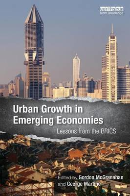 Urban Growth in Emerging Economies: Lessons from the BRICS (Paperback)