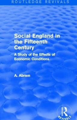 Social England in the Fifteenth Century: A Study of the Effects of Economic Conditions - Routledge Revivals (Paperback)