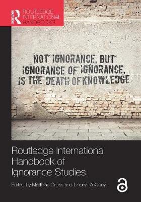 Routledge International Handbook of Ignorance Studies - Routledge International Handbooks (Hardback)