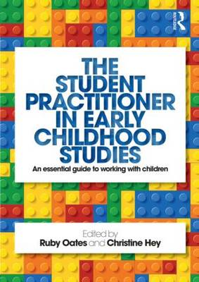 The Student Practitioner in Early Childhood Studies: An essential guide to working with children (Paperback)