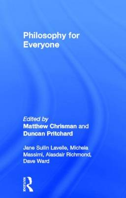 Philosophy for Everyone (Hardback)