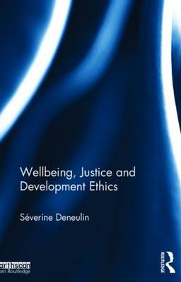 Wellbeing, Justice and Development Ethics (Hardback)