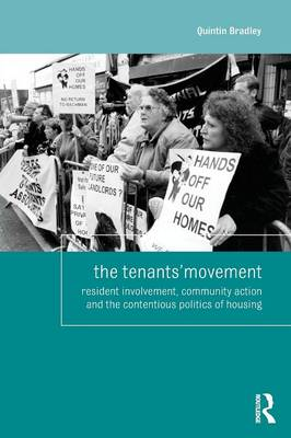 The Tenants' Movement: Resident involvement, community action and the contentious politics of housing - Housing and Society Series (Paperback)