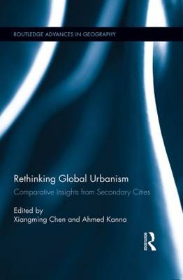 Rethinking Global Urbanism: Comparative Insights from Secondary Cities (Paperback)