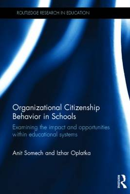 Organizational Citizenship Behavior in Schools: Examining the impact and opportunities within educational systems - Routledge Research in Education (Hardback)