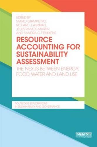 Resource Accounting for Sustainability Assessment: The Nexus between Energy, Food, Water and Land Use (Hardback)