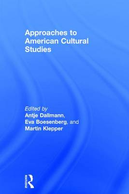 Approaches to American Cultural Studies (Hardback)