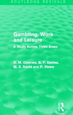Gambling, Work and Leisure: A Study Across Three Areas (Paperback)