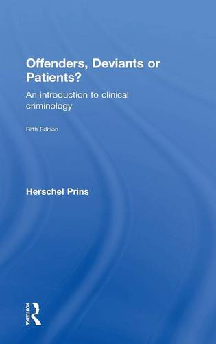 Offenders, Deviants or Patients?: An introduction to clinical criminology (Hardback)