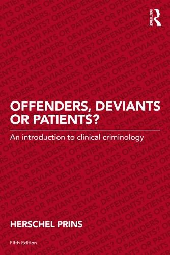 Offenders, Deviants or Patients?: An introduction to clinical criminology (Paperback)