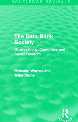 The Data Bank Society: Organizations, Computers and Social Freedom (Paperback)