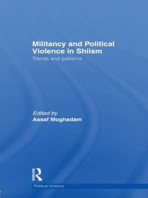 Militancy and Political Violence in Shiism: Trends and Patterns - Political Violence (Paperback)
