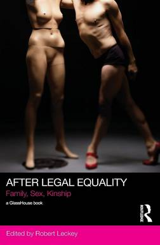 After Legal Equality: Family, Sex, Kinship (Hardback)