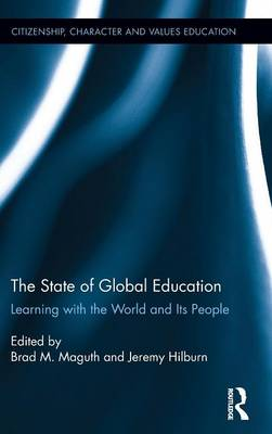 The State of Global Education: Learning with the World and its People - Citizenship, Character and Values Education (Hardback)
