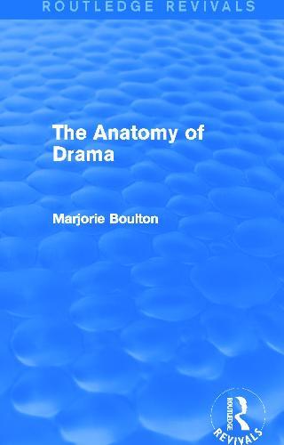The Anatomy of Drama - Routledge Revivals (Hardback)