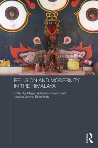 Religion and Modernity in the Himalaya - Routledge Contemporary South Asia Series (Hardback)