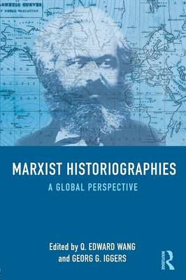 Marxist Historiographies: A Global Perspective (Paperback)