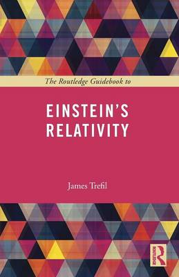 The Routledge Guidebook to Einstein's Relativity - The Routledge Guides to the Great Books (Paperback)