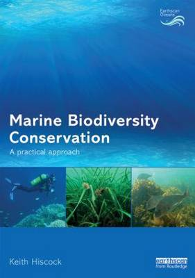 Marine Biodiversity Conservation: A Practical Approach - Earthscan Oceans (Paperback)