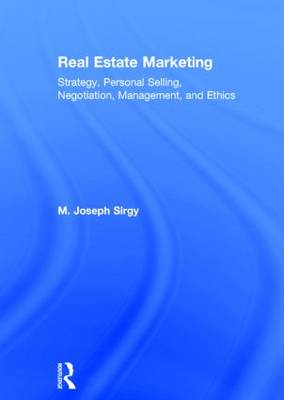 Real Estate Marketing: Strategy, Personal Selling, Negotiation, Management, and Ethics (Hardback)